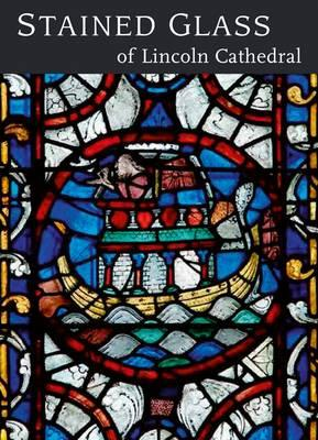 Image for Stained Glass of Lincoln Cathedral