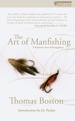 The Art of Man-fishing: A Puritan's view of Evangelism (Christian Heritage imprint)