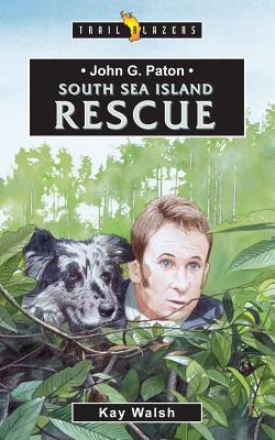 Image for John G. Paton South Sea Island Rescue (Trail Blazers)