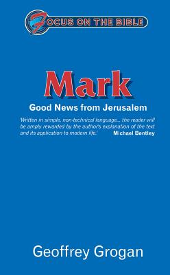Image for Mark: Good News from Jerusalem (Focus on the Bible)