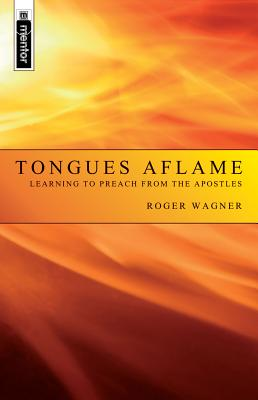 Image for Tongues Aflame: Learning to Preach from the Apostles