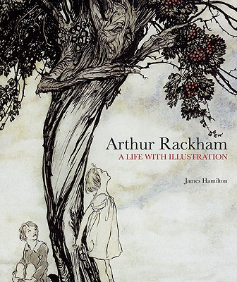 Image for Arthur Rackham: A Life with Illustration
