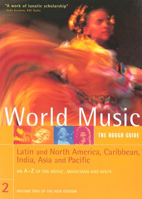 Image for World Music: The Rough Guide, Vol. 2- Latin and North America, Caribbean, India, Asia & Pacific (Rough Guide Music Guides)