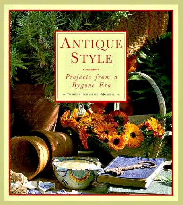 Image for ANTIQUE STYLE - PROJECTS FROM A BYCONE ERA
