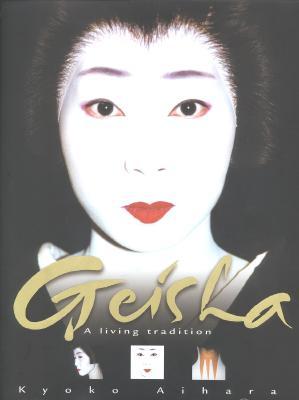 Image for Geisha : A Living Tradition