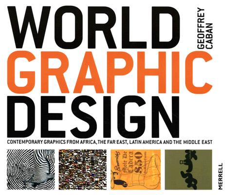 Image for World Graphic Design: Contemporary Graphics from Africa, the Far East, Latin America and the Middle East