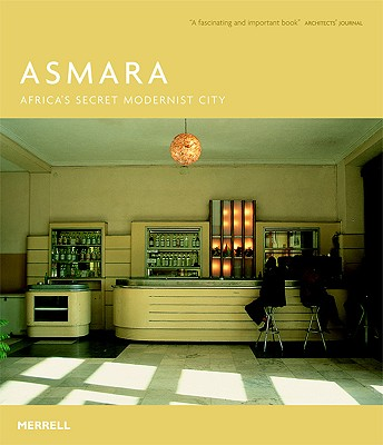 Image for Asmara: Africa's Secret Modernist City