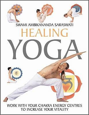 Image for Healing Yoga: Work with Yhour Chakra Energy Centres to Increase Your Vitality