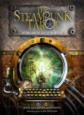 Image for The Steam Punk Tarot: Wisdom from the Gods of the Machine