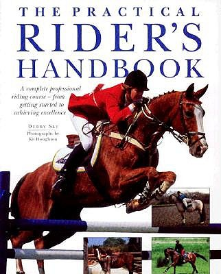 Image for The Practical Rider's Handbook: A Complete Professional Riding Course--From Getting Started to Achieving Excellence