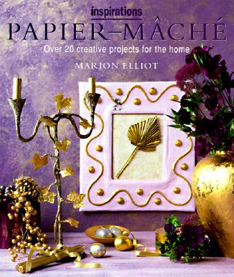 Image for PAPER MACHE: OVER 20 CREATIVE PROJECTS FOR THE HOME