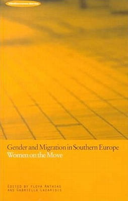 Image for Gender and Migration in Southern Europe: Women on the Move (Mediterranea)