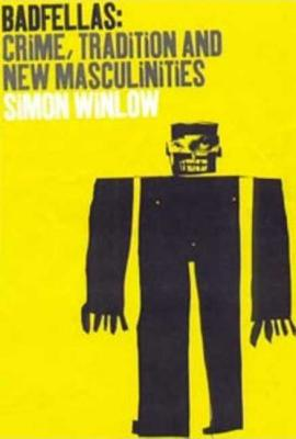Image for Badfellas: Crime, Tradition and New Masculinities