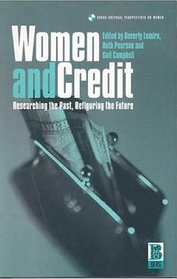 Image for Women and Credit: Researching the Past, Refiguring the Future (Cross-Cultural Perspectives on Women)