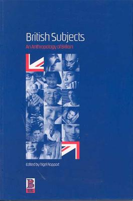 Image for British Subjects: An Anthropology of Britain