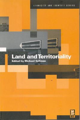 Image for Land and Territoriality (Ethnicity and Identity Series)