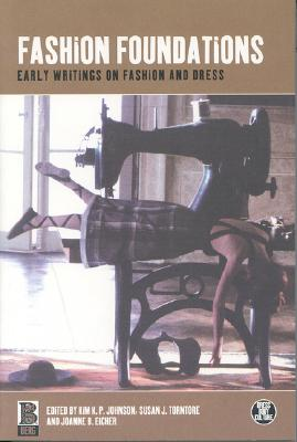 Image for Fashion Foundations: Early Writings on Fashion and Dress (Dress, Body, Culture)