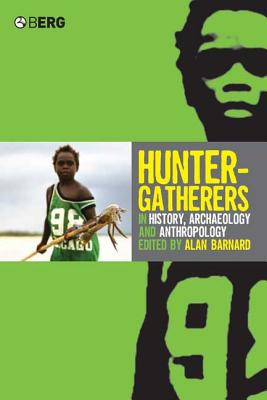 Image for Hunter-Gatherers in History, Archaeology and Anthropology