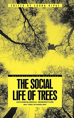 Image for The Social Life of Trees: Anthropological Perspectives on Tree Symbolism (Materializing Culture)