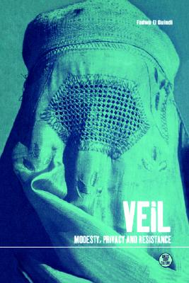 Veil: Modesty, Privacy and Resistance (Dress, Body, Culture), El Guindi, Fadwa