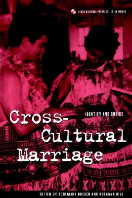 Image for Cross-Cultural Marriage: Identity and Choice (Cross-Cultural Perspectives on Women)