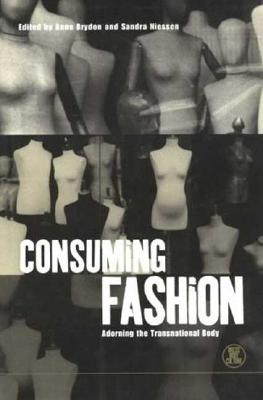 Consuming Fashion: Adorning the Transnational Body (Dress, Body, Culture)