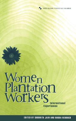 Image for Women Plantation Workers: International Experiences (Cross-Cultural Perspectives on Women)