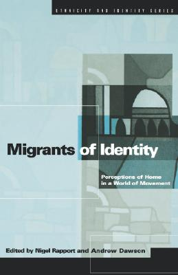 Image for Migrants of Identity: Perceptions of 'Home' in a World of Movement (Ethnicity and Identity Series)