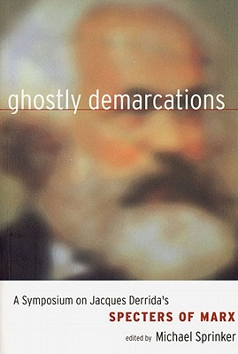 """Image for Ghostly Demarcations: A Symposium on Jacques Derrida's """"Specters of Marx"""""""
