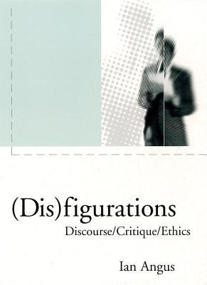 Image for Disfigurations: Discourse/Critique/Ethics