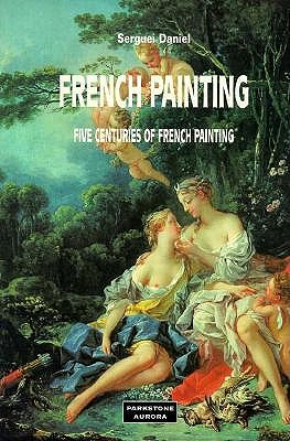 Image for French Painting: Five Centuries of French Painting (Schools & Movements)