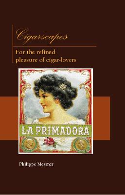 Cigarscapes: For the Refined Pleasures of Cigar-Lovers (Temptation), Mesmer, Philippe