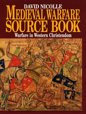 Image for Medieval Warfare Source Book:  Warfare in Western Christendom