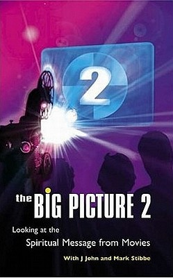 Image for The Big Picture 2: Looking at the Spiritual Message from Movies More Spiritual Insights from Modern Movies