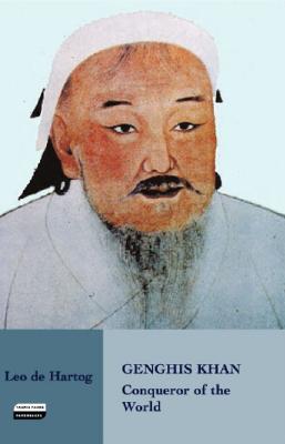 Genghis Khan: Conqueror of the World (Tauris Parke Paperbacks), de Hartog, Leo