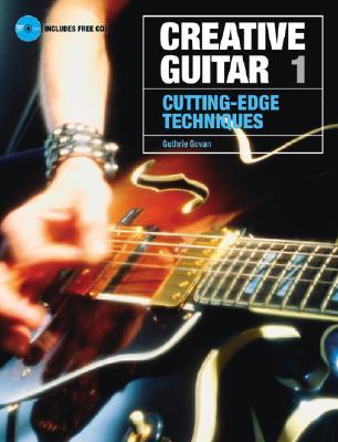 Image for Creative Guitar 1: Cutting-Edge Techniques