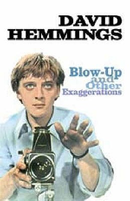 Blow-Up and Other Exaggerations: The Autobiography of David Hemmings, Hemmings, David