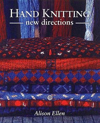 Hand Knitting: New Directions, Ellen, Alison
