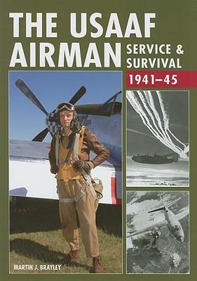 The USAAF Airman: Service & Survival 1941-1945