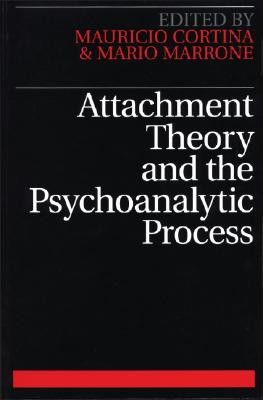Image for Attachment Theory and the Psychoanalytic Process