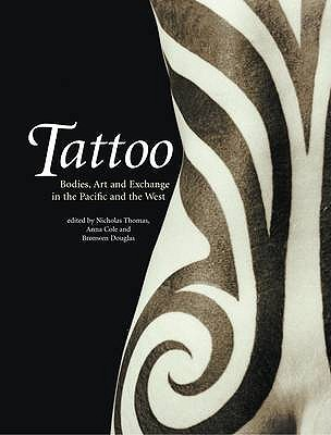 Image for Tattoo: Bodies, Art and Exchange in the Pacific and the West