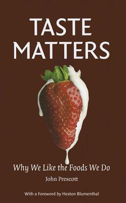 Image for Taste Matters: Why We Like the Foods We Do