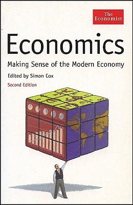 Image for Economics: Making Sense of the Modern Economy (Economist Books)