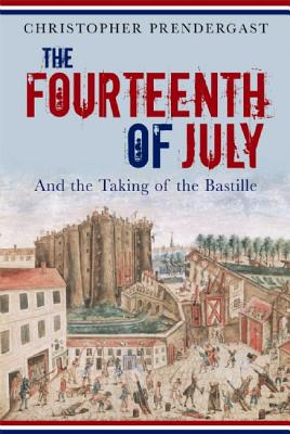 The Fourteenth of July and the Taking of the Bastille (Profiles in History), Prendergast, Christopher