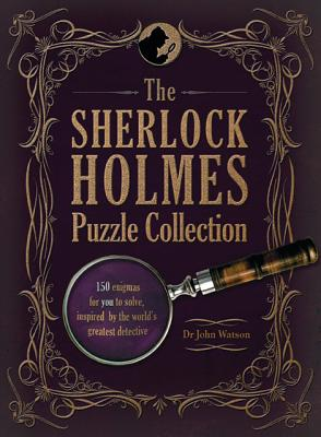 Image for The Sherlock Holmes Puzzle Collection: 150 enigmas for you to solve, inspired by the world's greatest detective