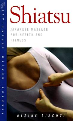 Image for Shiatsu: Japanese Massage for Health and Fitness (The Health Essentials Series)
