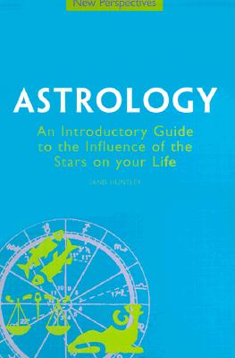 Image for Astrology : An Introductory Guide to the Influence of the Stars on Your Life (New Perspectives Ser.)