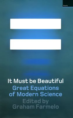 Image for It Must Be Beautiful: Great Equations of Modern Science