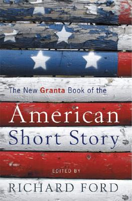 Image for The New Granta Book of the American Short Story