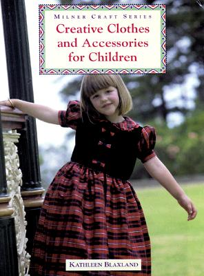 Image for Creative Clothing and Accessories for Children (Milner craft series)